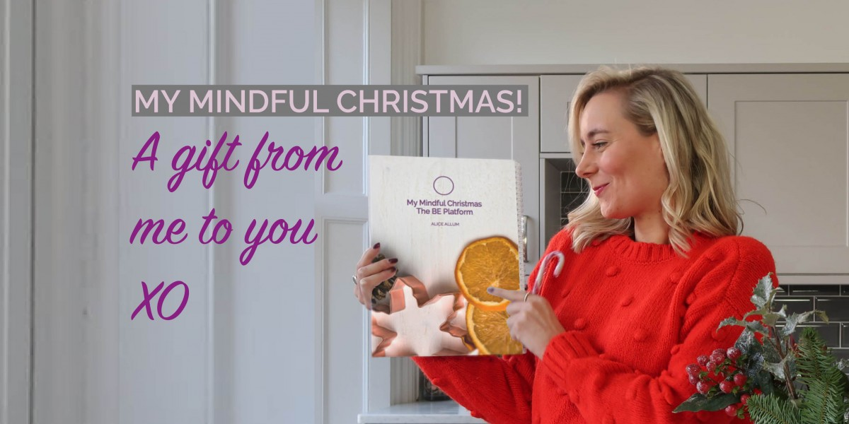 My Mindful Christmas with Alice Allum_The BE Platform_Web Banner